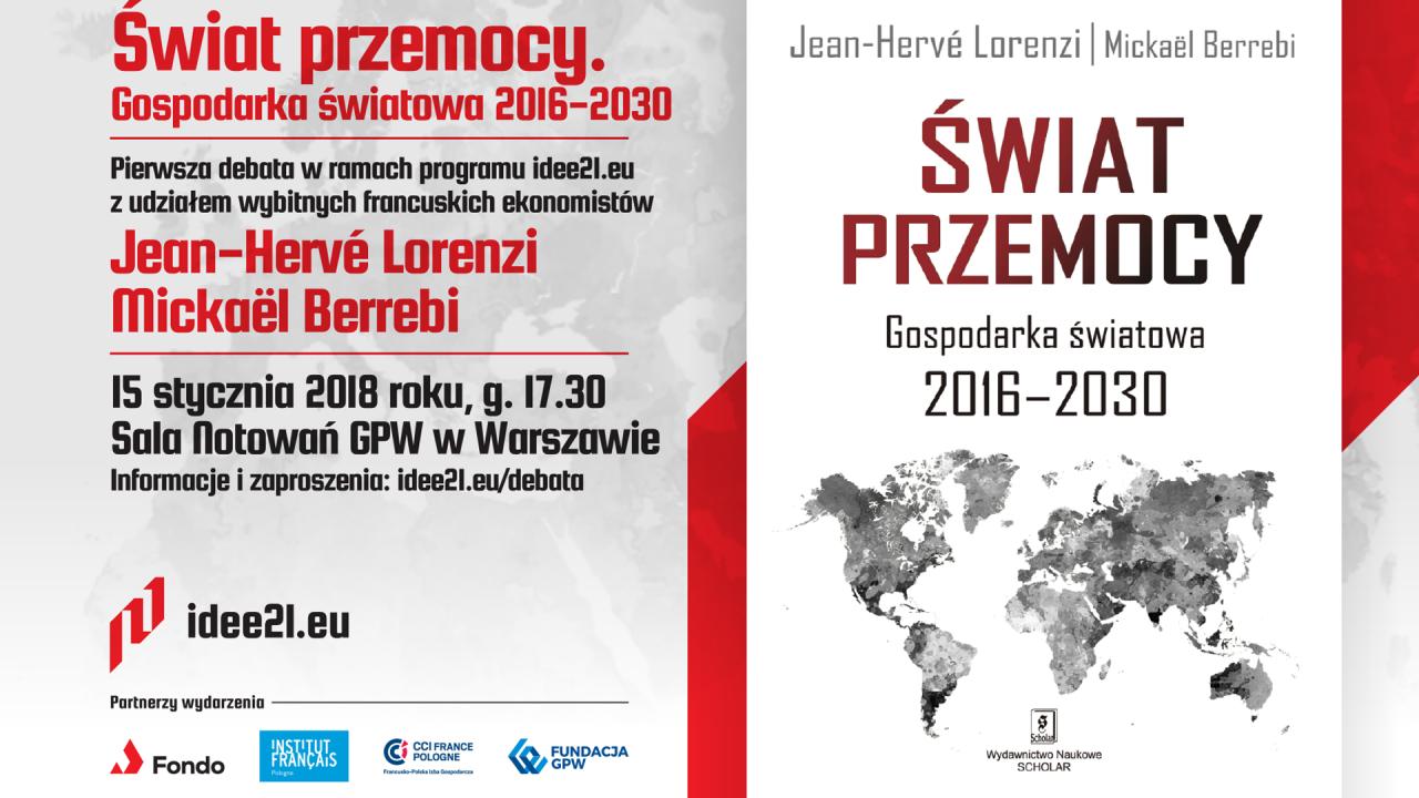 <b>Wydarzenia:</b> Nowe realia wymagają nowych rozwiązań – debata inaugurująca idee21.eu 15 stycznia 2018 w GPW