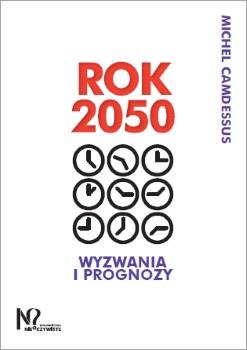 Książka - Rok 2050 - Wyzwania i prognozy
